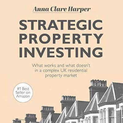 Strategic Property Investing - Anna Clare Harper