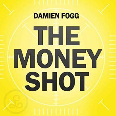 The Money Shot - Damien Fogg
