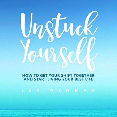 Unstuck Yourself - Lea Newman